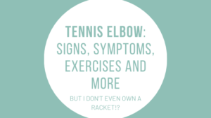 tennis elbow; but i don't even own a racket!